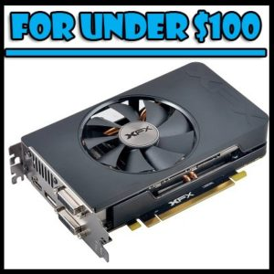 best graphics cards for under $100