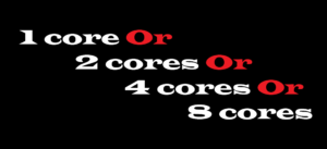 how many cores do you need