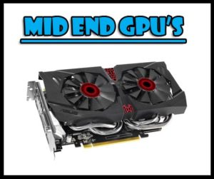 solid mid end graphics cards