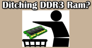 ditching ddr3 ram