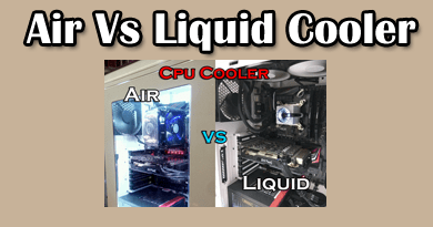 Photo of Air vs Liquid CPU cooler. Which is more suitable for you?