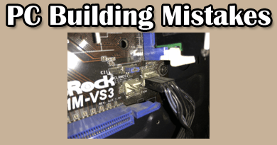 Photo of 24 Common mistakes newbies make building a PC