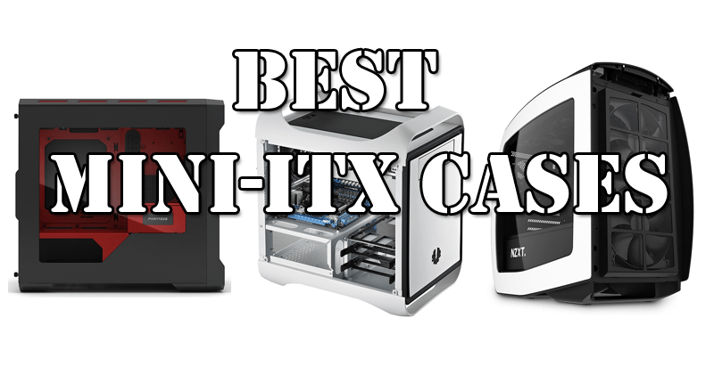 Photo of Best Mini ITX Cases in 2018