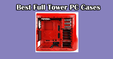 Photo of Top 7 full tower pc cases for money