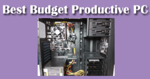 best budget productive pc