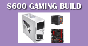 $600 gaming build