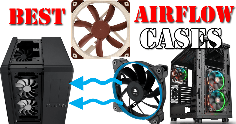 Photo of Best Airflow PC Cases for performance