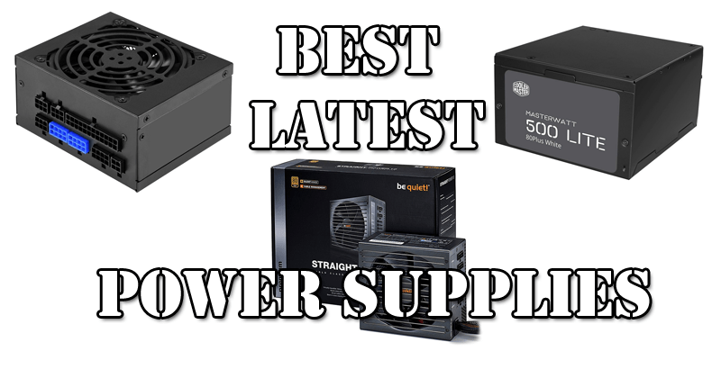 Photo of Best latest Power Supply Units