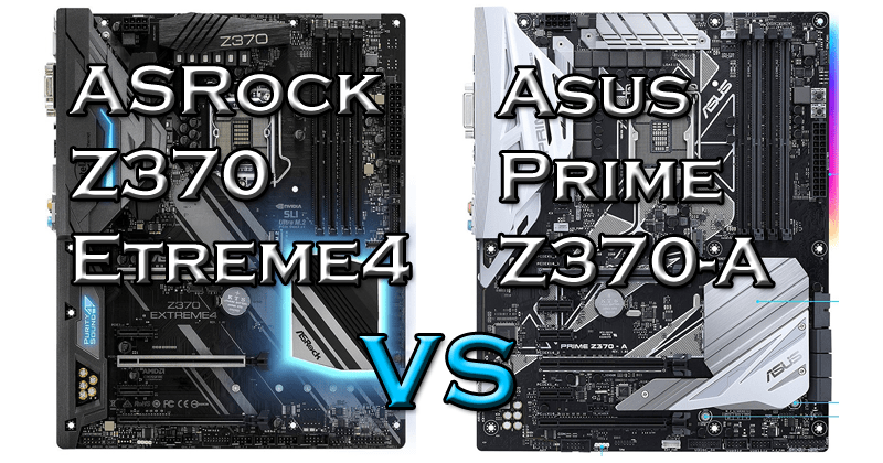 Photo of ASUS PRIME Z370-A vs ASRock Z370 Extreme4 motherboard