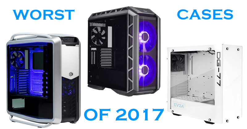 worst pc cases of 2017 xtremegaminerd