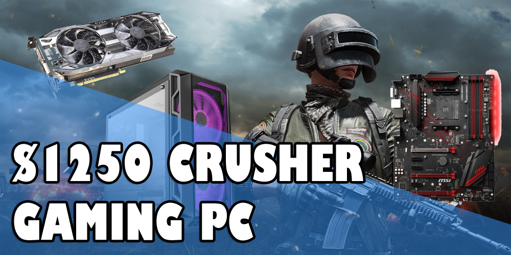 $1250 Crusher Gaming PC