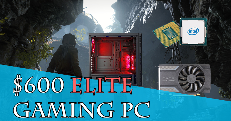 $600 Elite Gaming PC 1