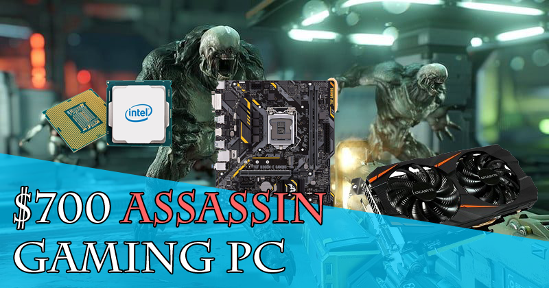 $700 Assassin Gaming PC