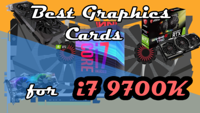 Best Graphics cards for i7 9700K