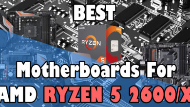 Photo of Best Motherboards for Ryzen 5 2600 & 2600X