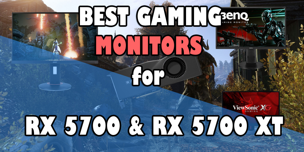 Best Gaming Monitors for RX 5700 and RX 5700 XT