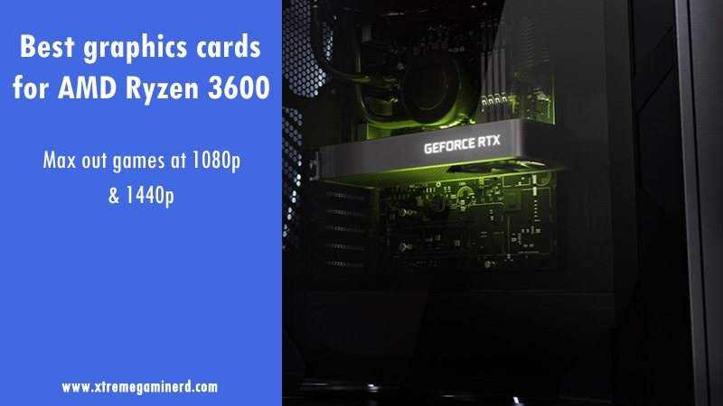 graphics cards for Ryzen 3600