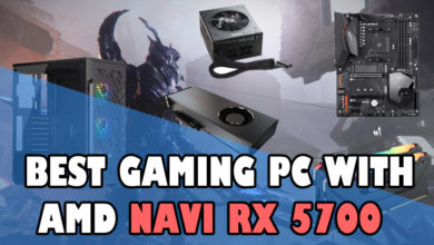 Best Gaming PC with AMD Navi RX 5700