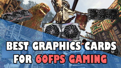 Best Graphics cards for 60 fps Gaming