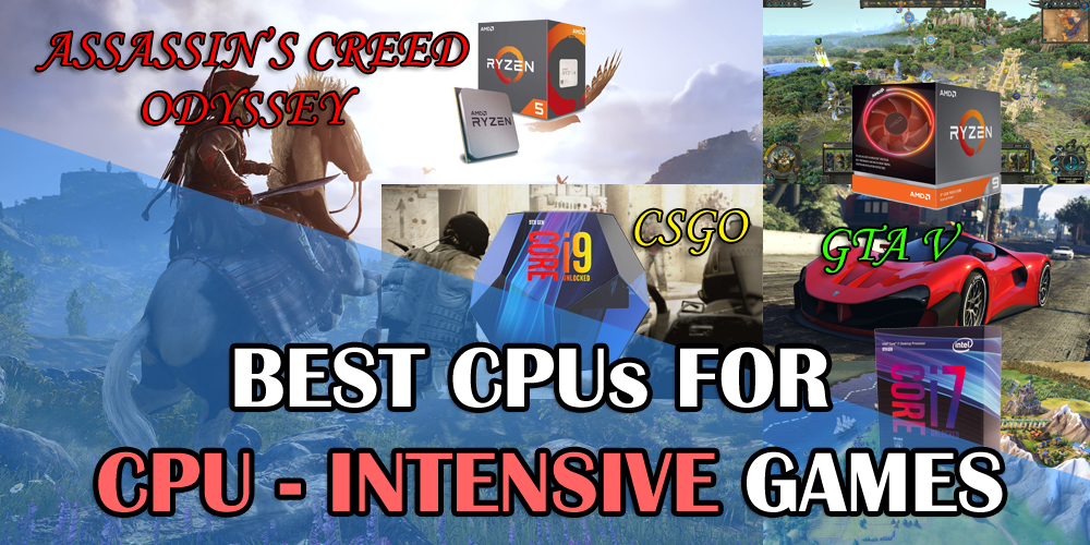 Best CPUs for CPU Intensive Games