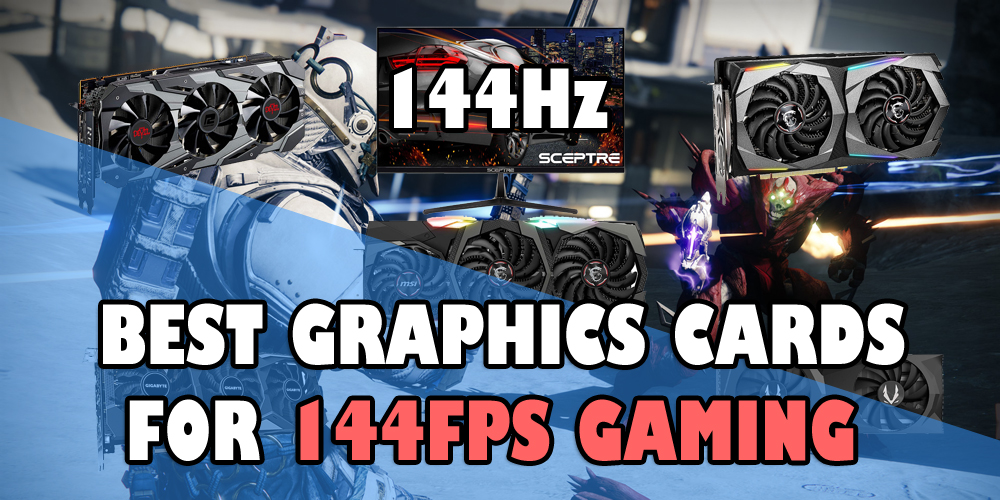 Best Graphics cards for 144fps Gaming