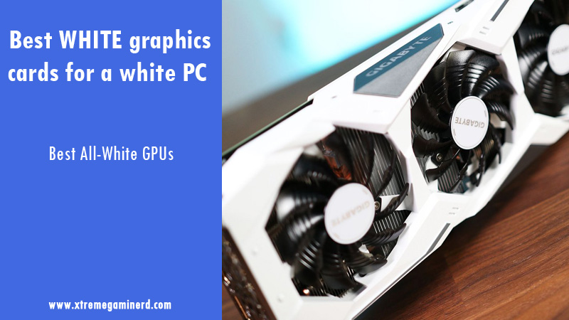 Best white graphics cards