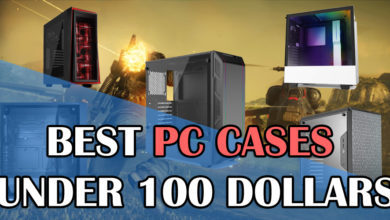Best PC Cases under 100 dollars