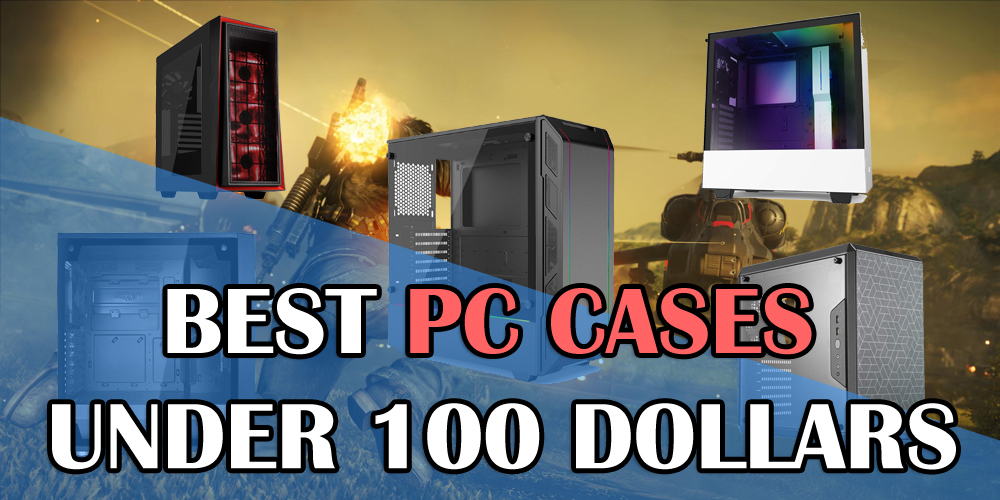 Best Desktops 2020.Best Pc Cases Under 100 In 2020 Xtremegaminerd