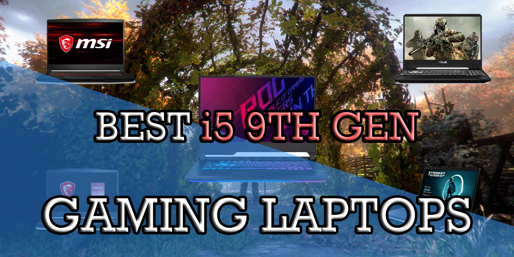 Best i5 9th Gen Gaming Laptops