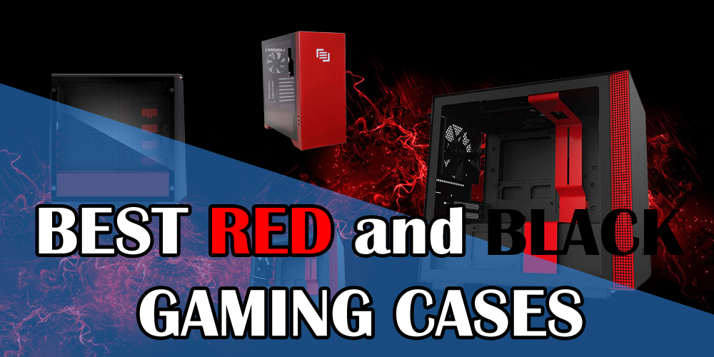 Best Red and Black Gaming Cases