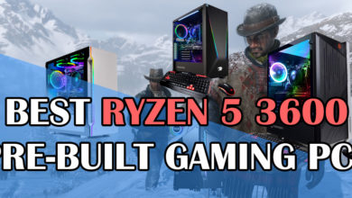Photo of Best Pre-Built Gaming PCs with Ryzen 5 3600