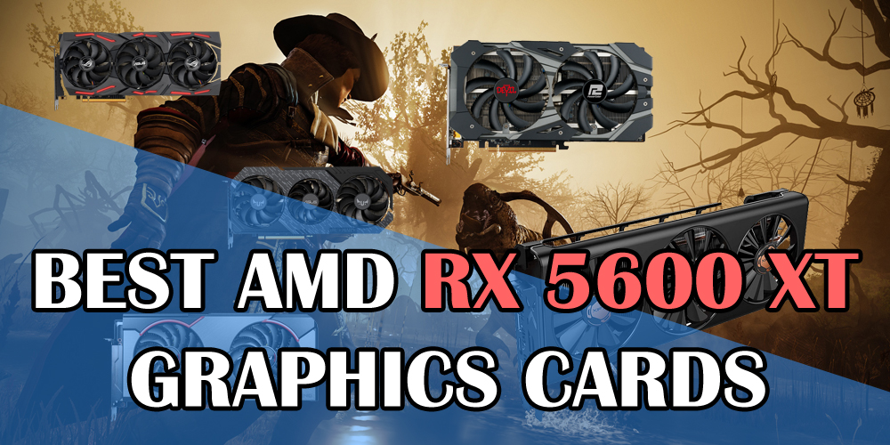 Best AMD RX 5600 XT Graphics Cards