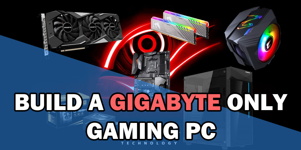 Build a Gigabyte only Gaming PC