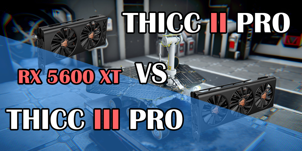 XFX RX 5600 XT Thicc II Pro vs Thicc III Pro