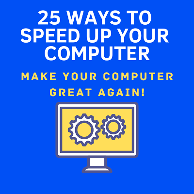25 ways to speed up your computer