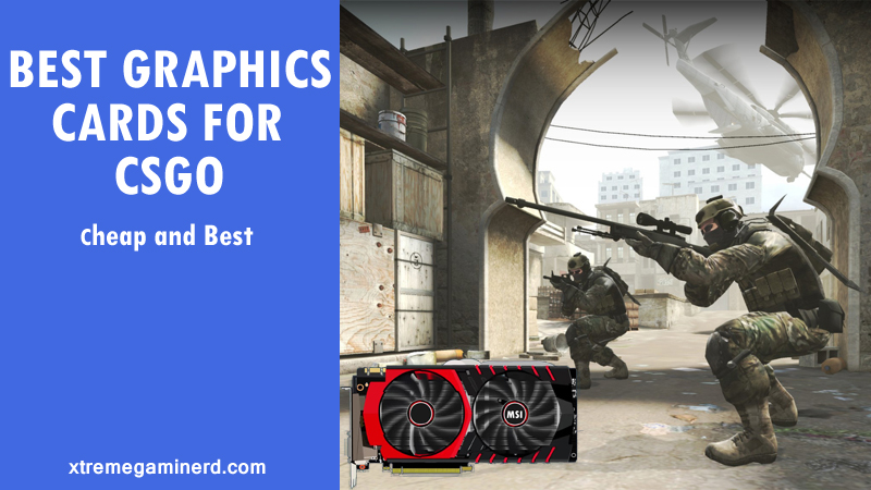 Best Graphics cards for CSGO