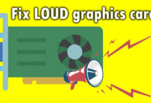 Photo of Fix a loud graphics card in 5 easy ways