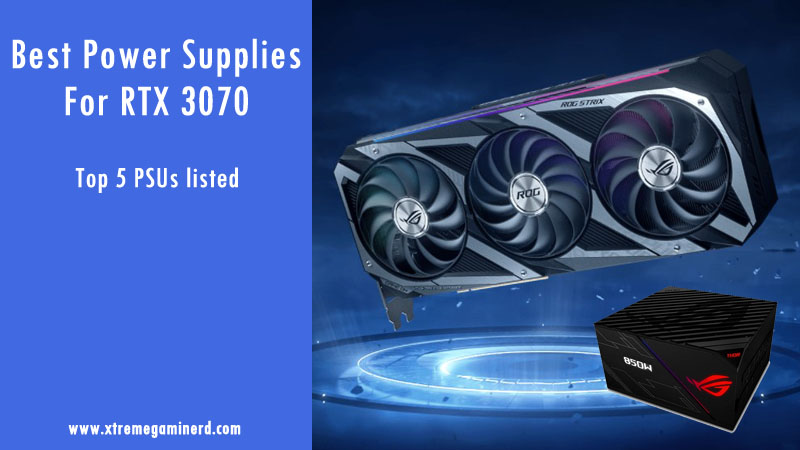 Best Power Supplies for RTX 3070