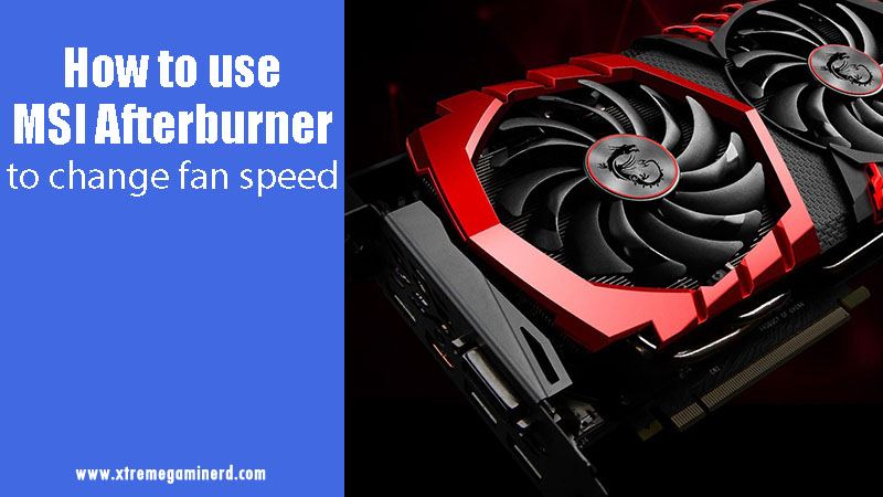 MSI Afterburner fan speed