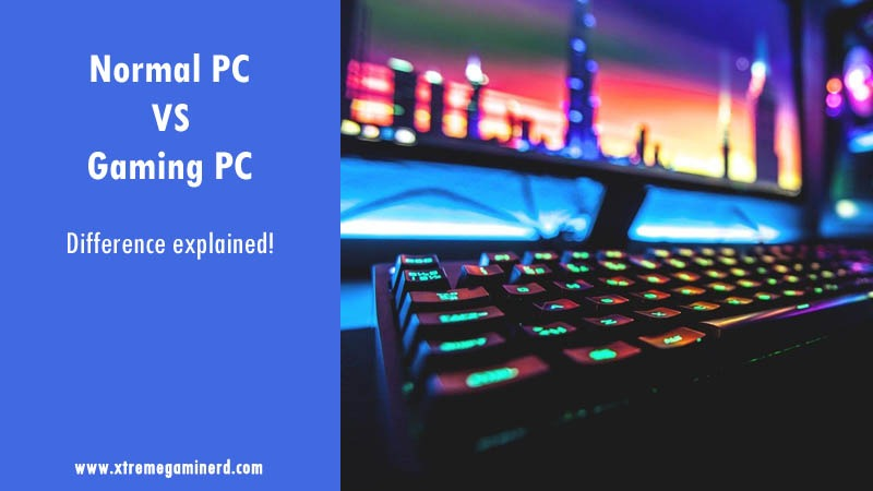 Normal PC vs Gaming PC