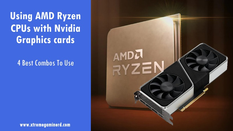 AMD Ryzen with Nvidia graphics cards