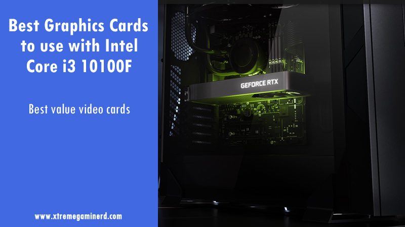 Best graphics cards for i3 10100F